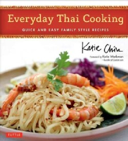 Everyday Thai Cooking: Quick and Easy Family Style Recipes (Hardcover)