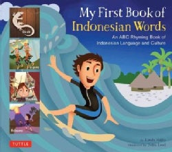 My First Book of Indonesian Words: An ABC Rhyming Book of Indonesian Language and Culture (Hardcover)