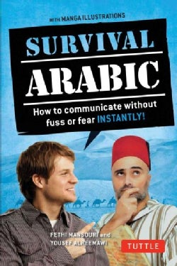 Survival Arabic: How to Communicate Without Fuss or Fear Instantly! (Arabic Phrasebook & Dictionary) (Paperback)