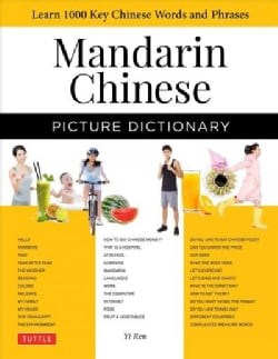 Mandarin Chinese Picture Dictionary: Learn 1000 Key Chinese Words and Phrases (Hardcover)