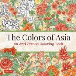 The Colors of Asia Adult Coloring Book: An Anti-stress Coloring Book for Calm and Creativity (Paperback)