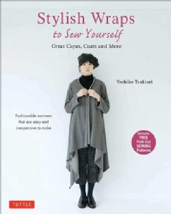 Stylish Wraps Sewing Book: Ponchos, Capes, Coats and More - Fashionable Warmers That Are Easy to Sew: With Pull-O... (Paperback)