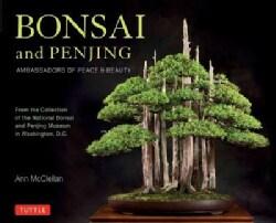 Bonsai and Penjing: Ambassadors of Peace & Beauty (Hardcover)