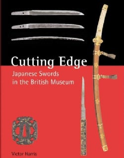 Cutting Edge: Japanese Swords in the British Museum (Hardcover)