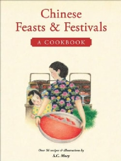 Chinese Feasts & Festivals: A Cookbook (Paperback)