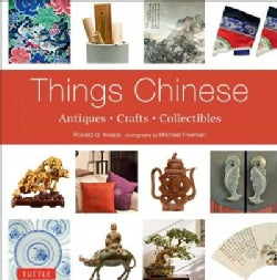 Things Chinese: Antiques, Crafts, Collectibles (Paperback)