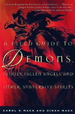 A Field Guide to Demons, Fairies, Fallen Angels, and Other Subversive Spirits (Paperback)