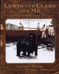 Lewis and Clark and Me: A Dog's Tale (Hardcover)