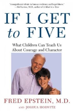 If I Get to Five: What Children Can Teach Us About Courage and Character (Paperback)