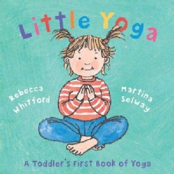 Little Yoga: A Toddler's First Book Of Yoga (Hardcover)