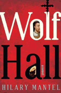 Wolf Hall: A Novel (Hardcover)
