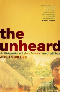 The Unheard: A Memoir of Deafness and Africa (Paperback)