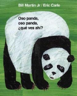 Oso panda, oso panda, que ves ahi? / Panda Bear, Panda Bear, What Do You See? (Board book)