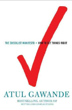 The Checklist Manifesto: How to Get Things Right (Hardcover)