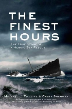 The Finest Hours: The True Story of a Heroic Rescue (Hardcover)