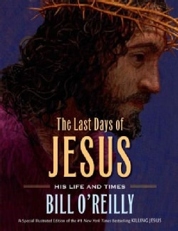The Last Days of Jesus: His Life and Times (Hardcover)