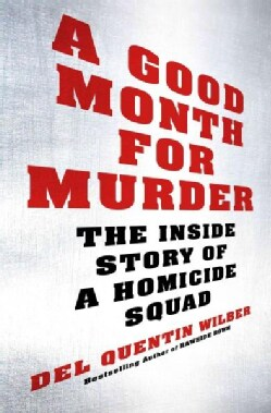 A Good Month for Murder: The Inside Story of a Homicide Squad (Hardcover)