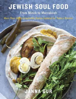 Jewish Soul Food: From Minsk to Marrakesh: More Than 100 Unforgettable Dishes Updated for Today's Kitchen (Hardcover)