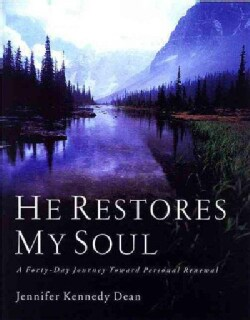 He Restores My Soul: A Fourty-Day Journey Toward Personal Renewal (Paperback)