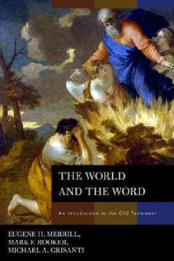 The World and the Word: An Introduction to the Old Testament (Hardcover)