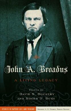John A. Broadus: A Living Legacy (Paperback)