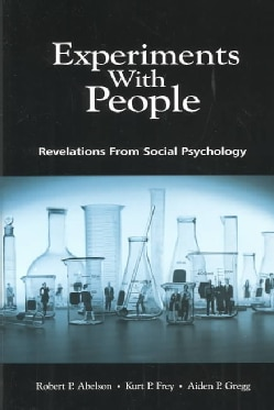 Experiments With People: Revelations from Social Psychology (Paperback)