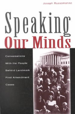 Speaking Our Minds: Conversations With the People Behind Landmark First Amendment Cases (Paperback)