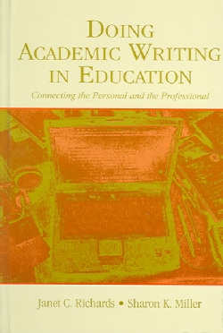 Doing Academic Writing In Education: Connecting The Personal And The Professional (Hardcover)