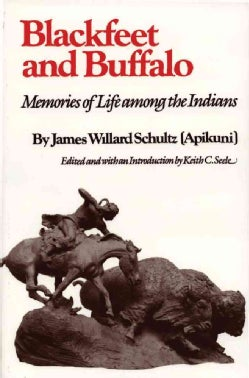 Blackfeet and Buffalo: Memories of Life Among the Indians (Paperback)
