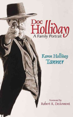Doc Holliday: A Family Portrait (Paperback)