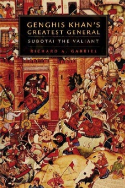 Genghis Khan's Greatest General: Subotai the Valiant (Paperback)