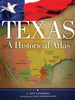 Texas: A Historical Atlas (Paperback)