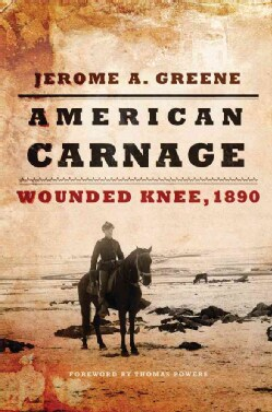 American Carnage: Wounded Knee, 1890 (Hardcover)