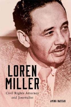 Loren Miller: Civil Rights Attorney and Journalist (Hardcover)