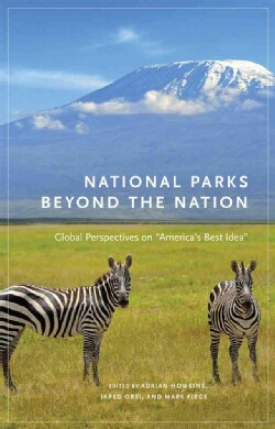 """National Parks Beyond the Nation: Global Perspectives on """"America's Best Idea"""" (Hardcover)"""