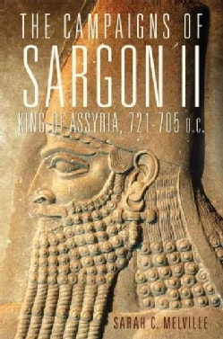The Campaigns of Sargon II, King of Assyria, 721-705 B.C. (Hardcover)