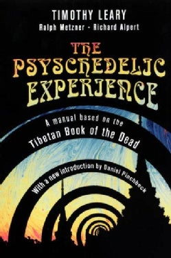 The Psychedelic Experience: A Manual Based on the Tibetan Book of the Dead (Paperback)