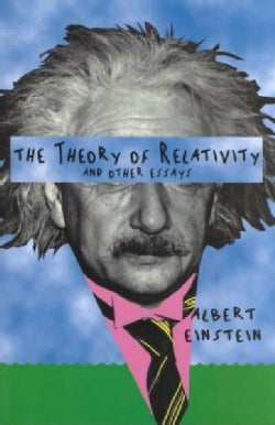 The Theory of Relativity (And Other Essays) (Paperback)