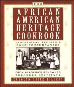 The African-American Heritage Cookbook: Traditional Recipes and Fond Remembrances From Alabama's Renowned Tuskege... (Paperback)