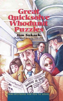 Great Quicksolve Whodunit Puzzles: Mini-mysteries for You to Solve (Paperback)