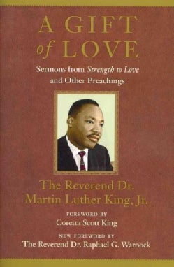A Gift of Love: Sermons from Strength to Love and Other Preachings (Paperback)