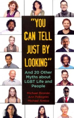 You Can Tell Just by Looking: And 20 Other Myths About LGBT Life and People (Paperback)
