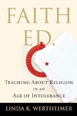 Faith Ed: Teaching About Religion in an Age of Intolerance (Paperback)