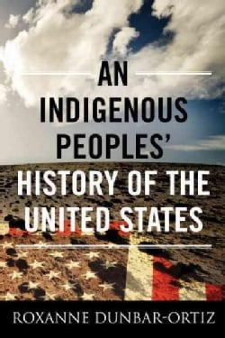An Indigenous Peoples' History of the United States (Paperback)