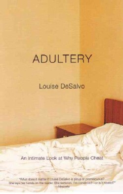 Adultery: An Intimate Look at Why People Cheat (Paperback)