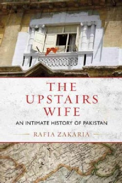 The Upstairs Wife: An Intimate History of Pakistan (Paperback)