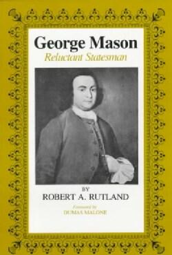 George Mason Reluctant Statesman (Paperback)