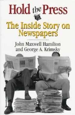 Hold the Press: The Inside Story on Newspapers (Paperback)