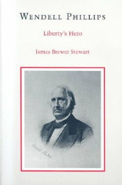 Wendell Phillips: Liberty's Hero (Paperback)