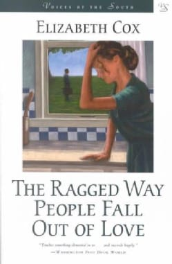 The Ragged Way People Fall Out of Love: A Novel (Paperback)